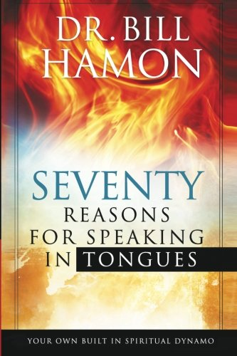 Dr Bill Hamon Sevent Reasons for Speaking in Tongues