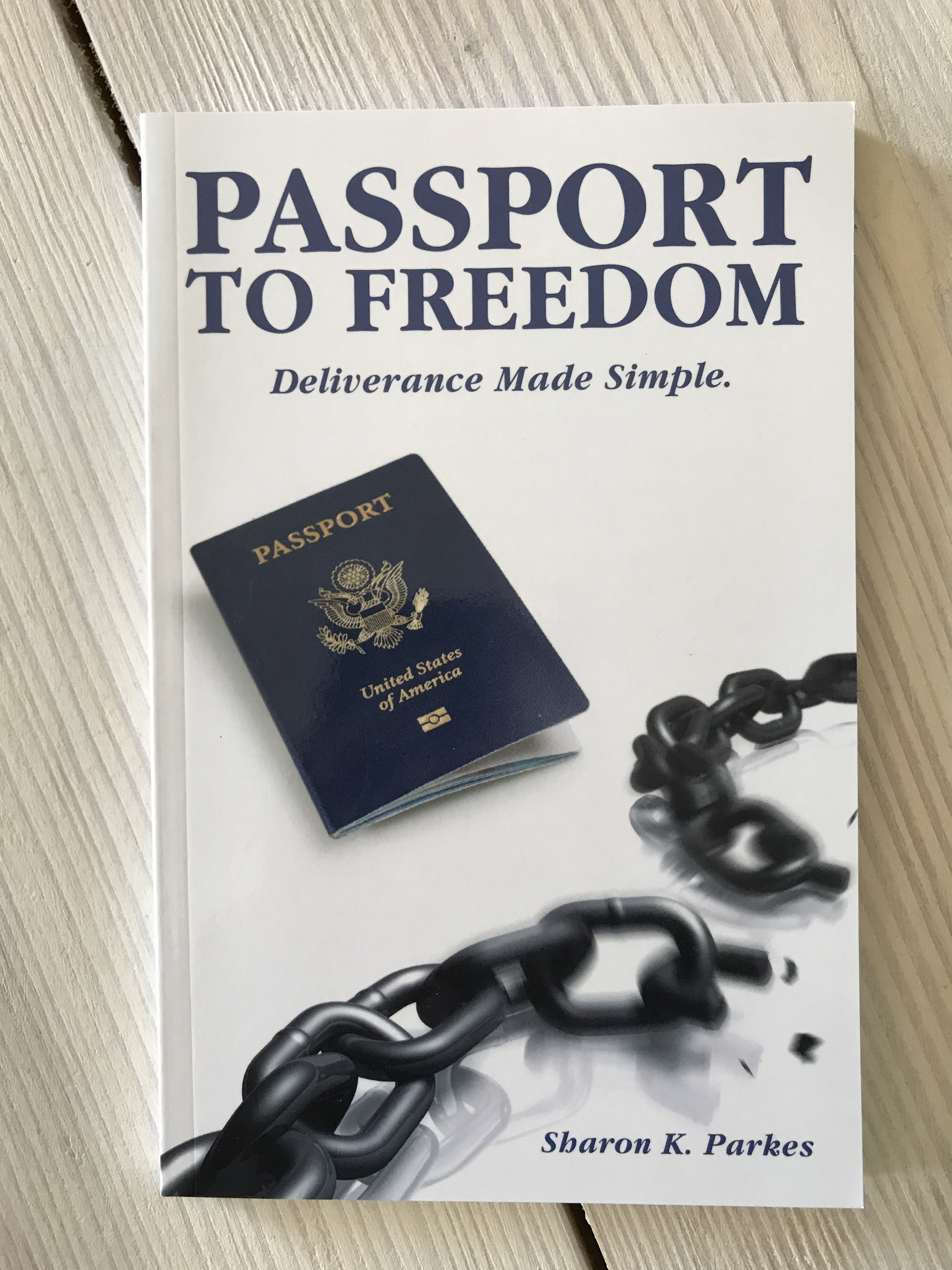 Passport To Freedom: Deliverance Made Simple